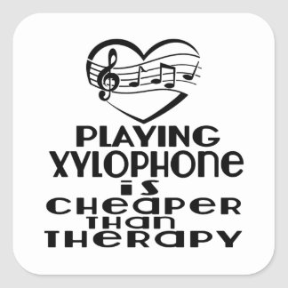 Playing Xylophone Is Cheaper Than Therapy Square Sticker