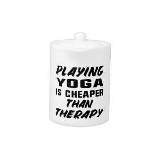Playing Yoga is Cheaper than therapy