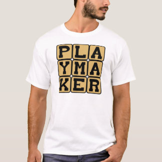Playmaker, Sports Star or Playwright T-Shirt