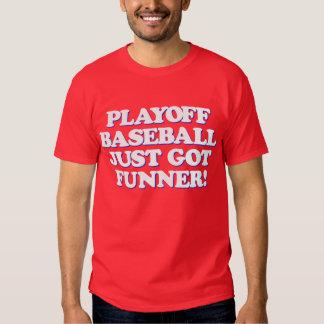 Playoff Baseball Just Got Funner Shirt