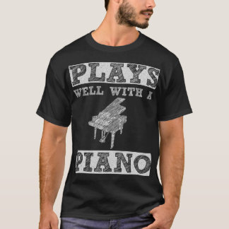 Plays Well with a Piano Player T-Shirt