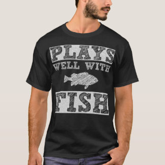 Plays Well with Fish Fishing Angler T-Shirt
