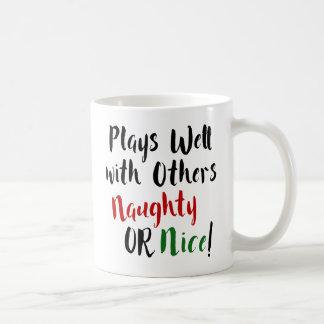 Plays Well with Others Naughty OR Nice! Christmas Coffee Mug