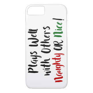 Plays Well with Others Naughty OR Nice! Christmas iPhone 8/7 Case