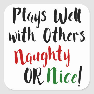 Plays Well with Others Naughty OR Nice! Christmas Square Sticker