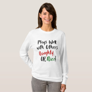 Plays Well with Others Naughty OR Nice! Christmas T-Shirt