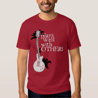Plays Well With Others Shirts