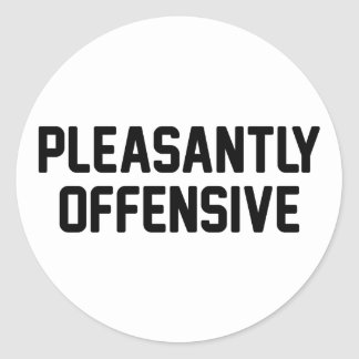 Pleasantly Offensive Classic Round Sticker