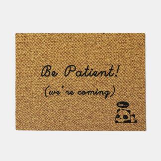 Please be patient! (we're coming!) doormat