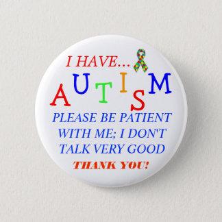 """Please Be Patient With Me..."" Autism Button"