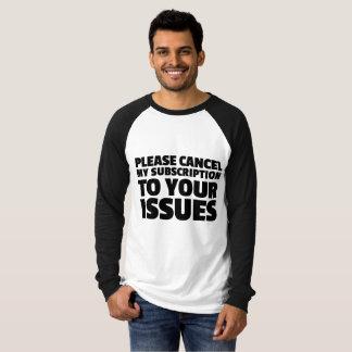 Please Cancel My Subscription T-Shirt
