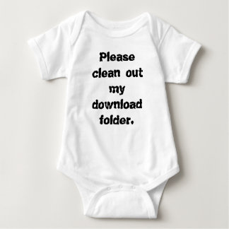 Please Clean Out My Download Folder Baby Bodysuit