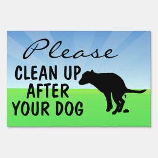 Please Clean Up After Your Dog Yard Sign