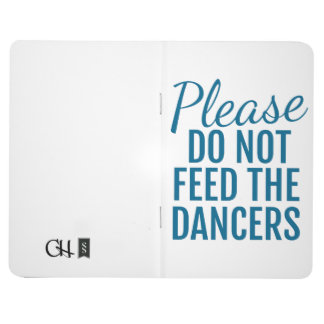 Please Do Not Feed The Dancers Pocket Notebook