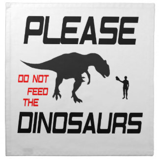 Please Do Not Feed The Dinosaurs Printed Napkins