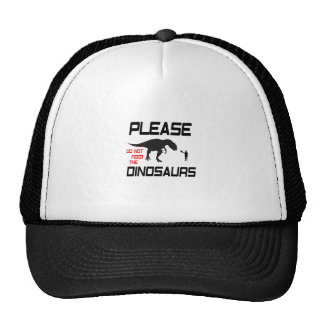 Please Do Not Feed The Dinosaurs Trucker Hat