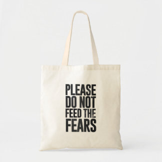Please do not feed the fears