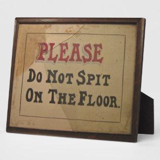 Please Do Not Spit On The Floor Vintage Antique Plaque