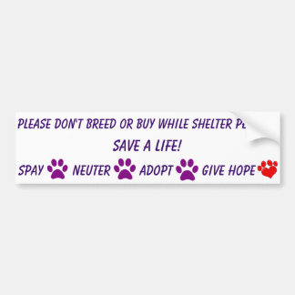 Please don't breed or buy bumper sticker