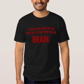 Please don't eat my brain. tee shirt