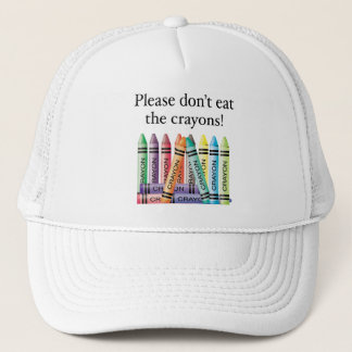 Please don't eat the crayons trucker hat