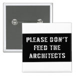 Please Don't Feed The Architects