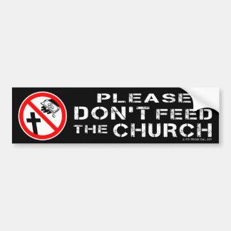 Please Don't Feed the Church Bumper Sticker