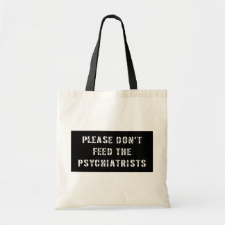 Please Don't Feed The Psychiatrists