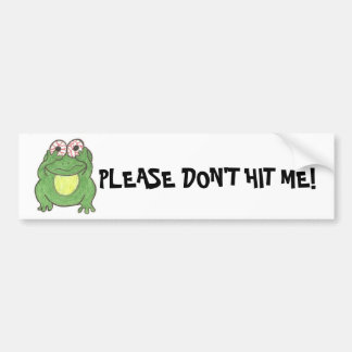 PLEASE DON'T HIT ME! Frog bumper sticker