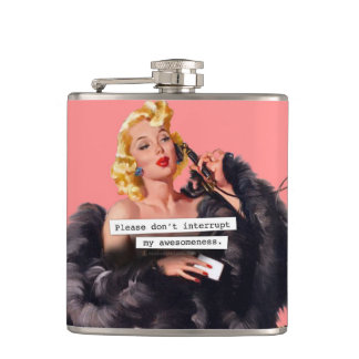 Please Don't Interrupt My Awesomeness Flasks
