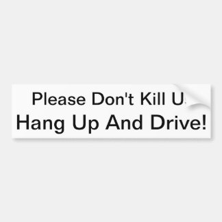 """Please don't kill us"" Bumper Sticker"