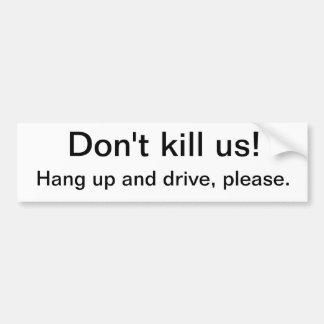 Please don't kill us. bumper stickers