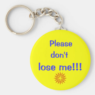 Please, don't, lose me!!! keychain