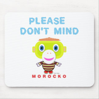 Please Don't Mind-Cute Monkey-Morocko Mouse Pad