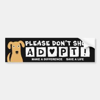 Please Don't Shop; ADOPT! Bumper Sticker