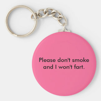 Please don't smoke and I won't fart Keychain
