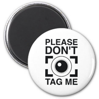 Please Don't Tag Me 2 Inch Round Magnet