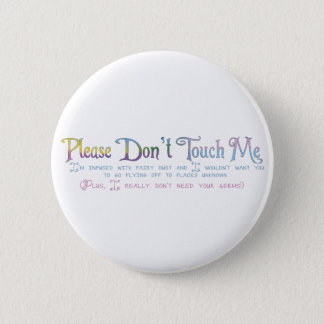 Please Don't Touch Me 2 Inch Round Button