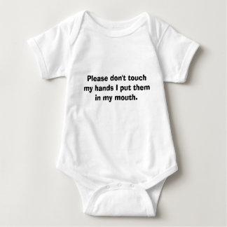 Please don't touch my hands I put them in my mo... Baby Bodysuit