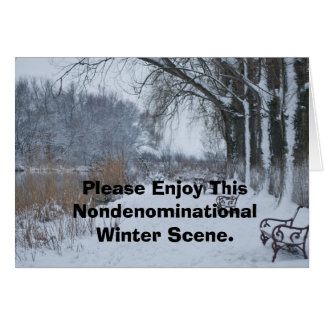 Please Enjoy This Nondenominational Winter Scene. Card