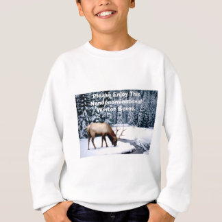 Please Enjoy This Nondenominational Winter Scene. Sweatshirt