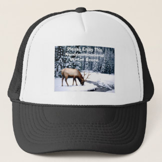 Please Enjoy This Nondenominational Winter Scene. Trucker Hat