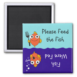 Please Feed the Fish Magnet