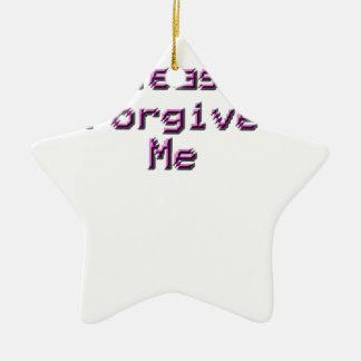 Please Forgive sad happy back relationship Ceramic Star Ornament