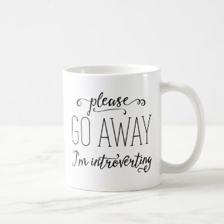 Please Go Away I'm Introverting Classic White Coffee Mug
