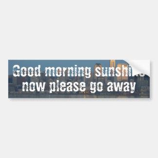 Please go away sunshine car bumper sticker