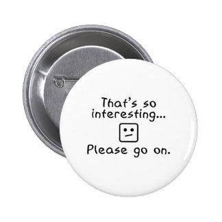 Please Go On 2 Inch Round Button