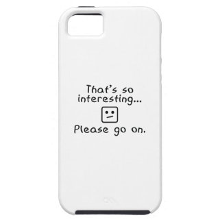 Please Go On iPhone 5 Cases
