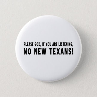 Please God, No New Texans 2 Inch Round Button