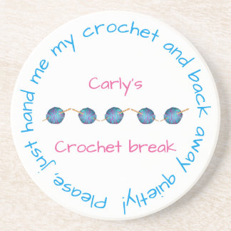 Please hand me my crochet ... with your name beverage coaster